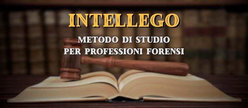 INTELLEGO, il Metodo di Studio per le professioni forensi